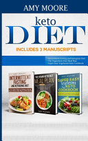 Keto Diet Includes 3 Manuscripts Intermittent Fasting And Ketogenic Diet Book 2 The Vegan Keto Diet Meal Plan Book 3 Super Easy Vegetarian Keto Coo