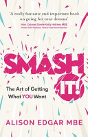 Smash It   The Art of Getting What You Want Book PDF