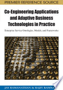 Co Engineering Applications And Adaptive Business Technologies In Practice Enterprise Service Ontologies Models And Frameworks