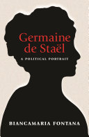 Germaine De Stael : a novelist, literary critic, and outspoken and independent...