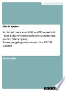 Im Schnittkreis von Müll und Wissenschaft - Eine kulturwissenschaftliche Annäherung an den Studiengang Entsorgungsingenieurwesen der RWTH Aachen