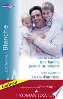 Une famille pour le Dr Burgess   La cl   d un coeur   Fian  ailles improvis  es  Harlequin Blanche