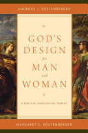 God's Design For Man And Woman : thorough study of the bible's teaching on men...