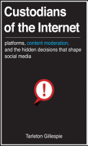Custodians of the Internet Platforms Police What We Post Online And The