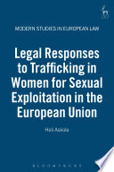 Legal Responses to Trafficking in Women for Sexual Exploitation in the European Union
