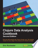 Clojure Data Analysis Cookbook   Second Edition