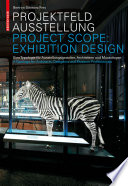 Projektfeld Ausstellung   Project Scope  Exhibition Design