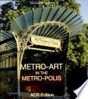 Metro-art in the Metro-polis