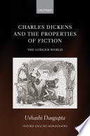 Charles Dickens and the Properties of Fiction Book PDF
