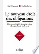 Le Nouveau Droit Des Obligations Commentaire Th Orique Et Pratique Dans L Ordre Du Code Civil