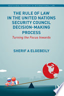 The Rule Of Law In The United Nations Security Council Decision Making Process