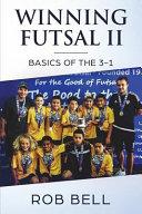 Winning Futsal II: Basics of The 3-1