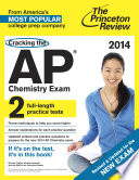 Cracking the AP Chemistry Exam  2014 Edition  Revised