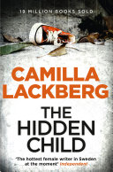 The Hidden Child (Patrik Hedstrom and Erica Falck, Book 5) Bestseller Camilla Lackberg Weaves Together Another Brilliant