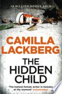 The Hidden Child (Patrik Hedstrom and Erica Falck, Book 5) by Camilla Lackberg