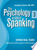 The Psychology of Adult Spanking  Vol  3  Crying Real Tears