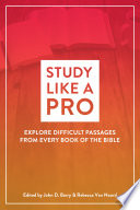 Study Like A Pro Explore Difficult Passages From Every Book Of The Bible