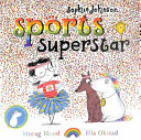 Sophie Johnson: Sports Superstar : sophie johnson is great at...