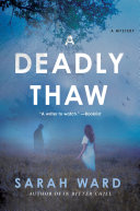A Deadly Thaw : was found smothered in their bed. she...