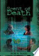 Scent of Death Trail Of Compassion Intrigue And Suspense While A