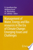 Management of Water  Energy and Bio resources in the Era of Climate Change  Emerging Issues and Challenges