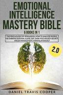 Emotional Intelligence Mastery Bible 2 0