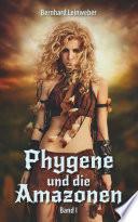 Phygene und die Amazonen  Fantasy Roman