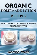 Organic Homemade Lotion Recipes