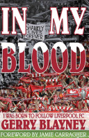 In My Blood His Beloved Liverpool Football Club From