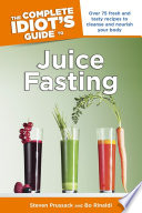 The Complete Idiot S Guide To Juice Fasting