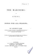 The Mariners  an Opera  And Songs for All Seasons