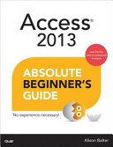 Access 2013 Absolute Beginner s Guide
