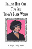 Healthy Hair Solicitude Tips for Today's Black Woman