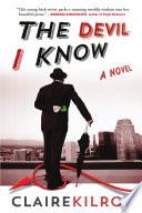 The devil I know : a novel / Claire Kilroy.