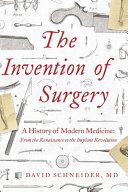 The Invention of Surgery Book PDF