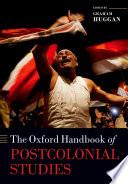 The Oxford Handbook of Postcolonial Studies