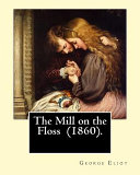 the mill on the floss 1860 by george eliot