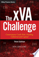 The XVA Challenge : interest the xva challenge: counterparty credit...
