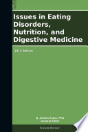 Issues In Eating Disorders Nutrition And Digestive Medicine 2013 Edition book