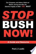 Stop Bush Now