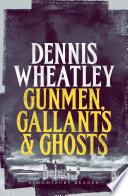 Gunmen  Gallants and Ghosts