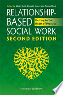 Relationship Based Social Work  Second Edition