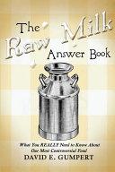 The Raw Milk Answer Book