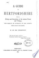 A guide to Hertfordshire  by an old inhabitant