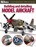 Building and Detailing Model Aircraft