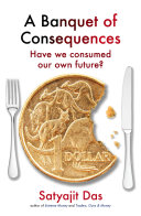 A Banquet Of Consequences : global economy and their own prospects,...