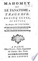 Le Fanatisme, ou Mahomet le Prophète ... Nouvelle édition