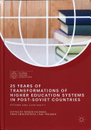 25 Years Of Transformations Of Higher Education Systems In Post Soviet Countries