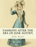 Fashions After The Era Of Jane Austen book