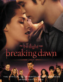 The Twilight Saga Breaking Dawn Part 1: The Official Illustrated Movie Companion Book